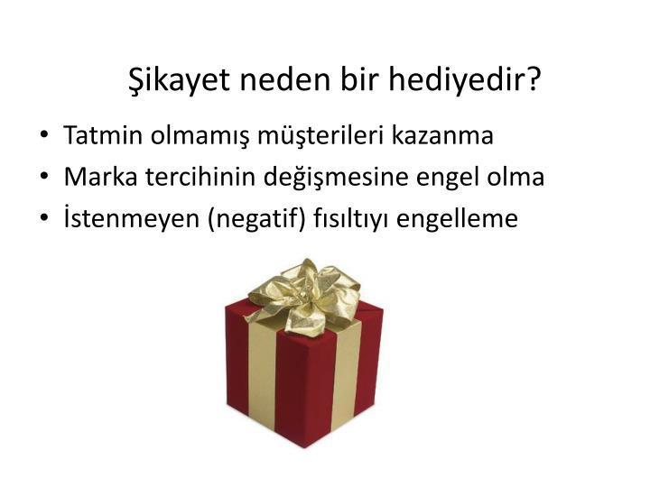 Şikayet neden bir hediyedir?