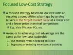 focused low cost strategy