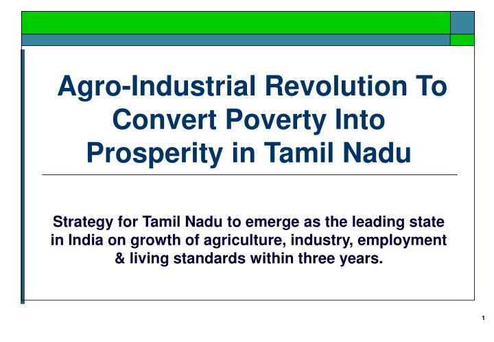 agro industrial revolution to convert poverty into prosperity in tamil nadu n.