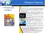 marquee features