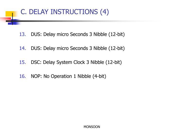 C. DELAY INSTRUCTIONS