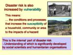 disaster risk is also increased by vulnerability
