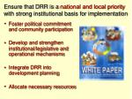 ensure that drr is a national and local priority with strong institutional basis for implementation