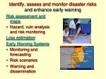 identify assess and monitor disaster risks and enhance early warning