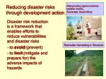 reducing disaster risks through development action