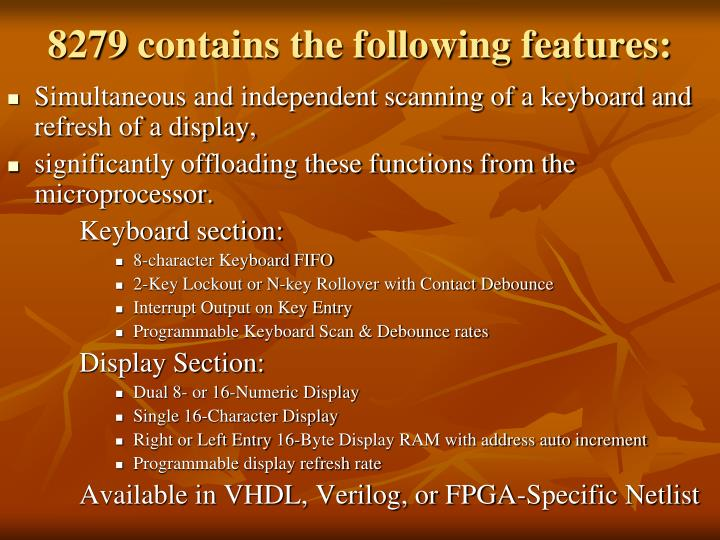 8279 contains the following features
