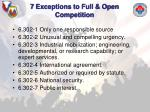 7 exceptions to full open competition