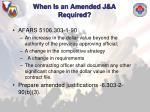 when is an amended j a required