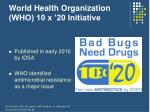 world health organization who 10 x 20 initiative