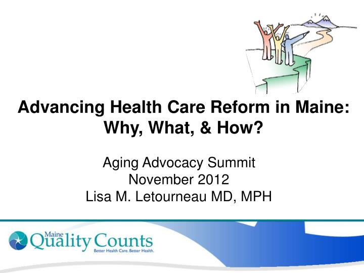 Advancing health care reform in maine why what how