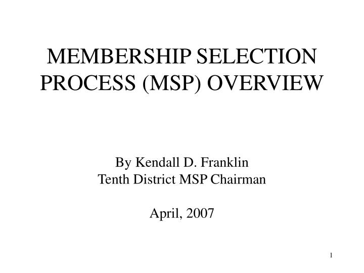 membership selection process msp overview