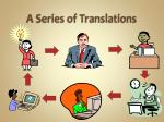 a series of translations