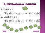d pertidaksamaan logaritma