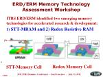 erd erm memory technology assessment workshop