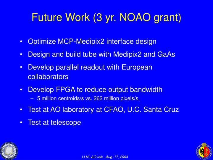 Future Work (3 yr. NOAO grant)