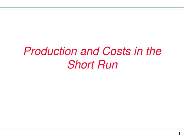 production and costs in the short run n.