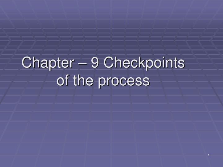 chapter 9 checkpoints of the process n.