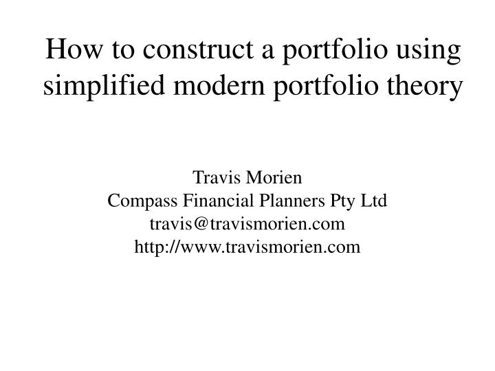 how to construct a portfolio using simplified modern portfolio theory n.