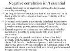 negative correlation isn t essential