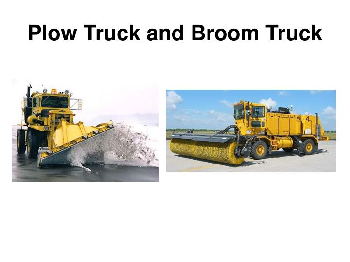 Plow Truck and Broom Truck