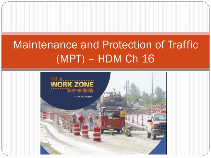 maintenance and protection of traffic mpt hdm ch 16 n.