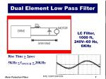 dual element low pass filter