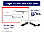 single element low pass filter
