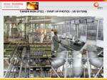 tianjin iron steel start up photos vd 90 tons