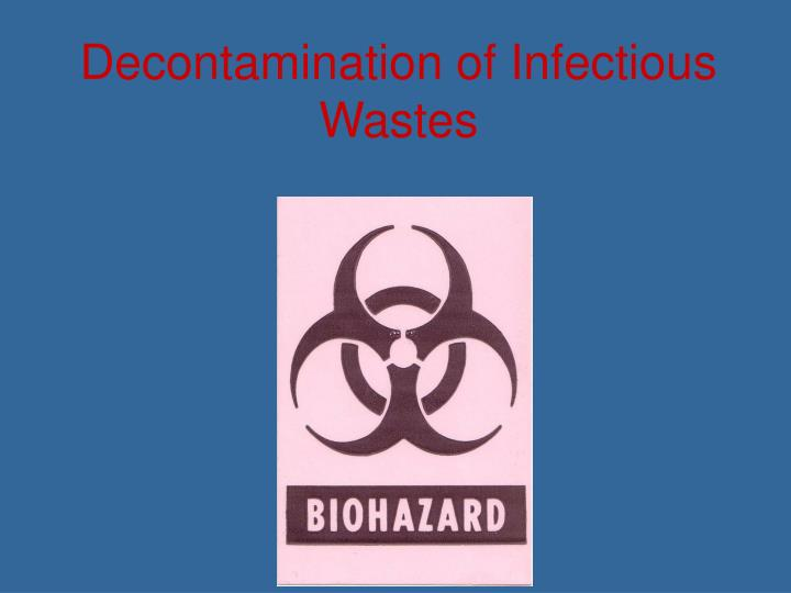 decontamination of infectious wastes n.