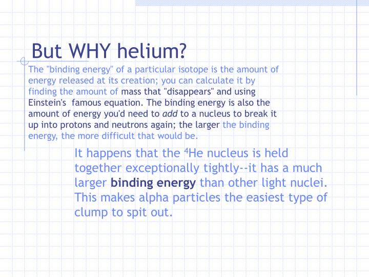But WHY helium?