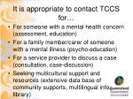 it is appropriate to contact tccs for