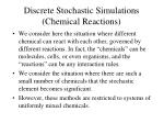 discrete stochastic simulations chemical reactions