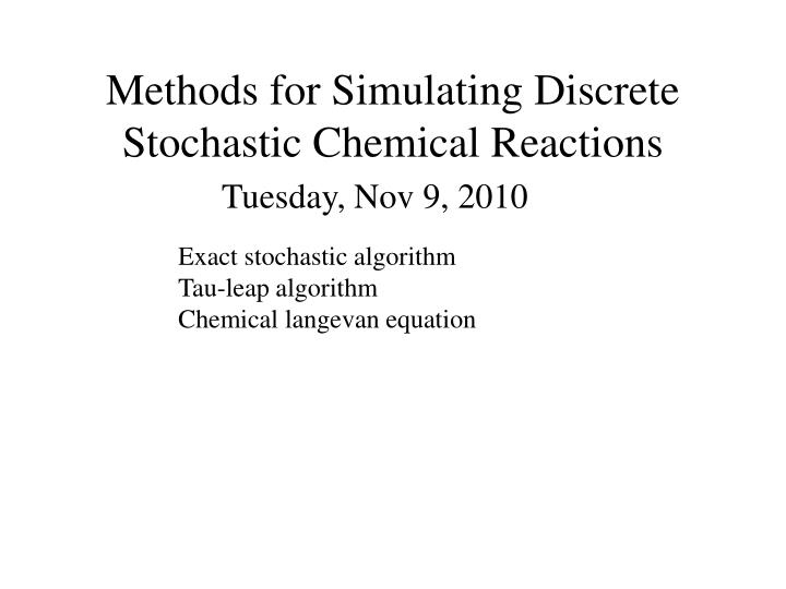 methods for simulating discrete stochastic chemical reactions n.