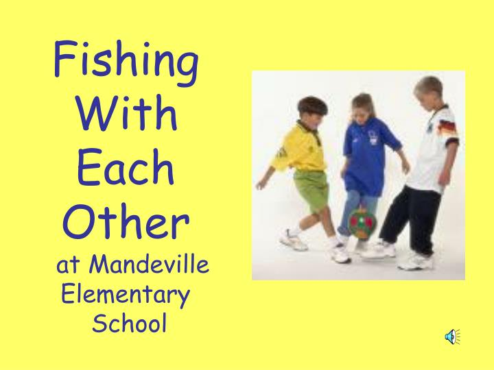 fishing with each other at mandeville elementary school n.