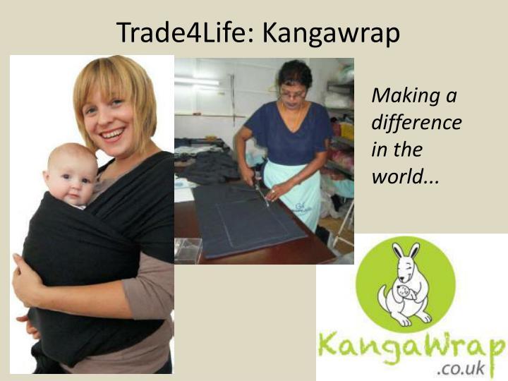 Trade4Life: Kangawrap