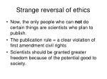 strange reversal of ethics