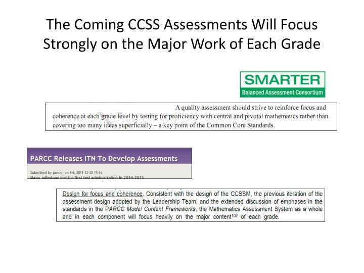 The Coming CCSS Assessments Will Focus Strongly on the Major Work of Each Grade