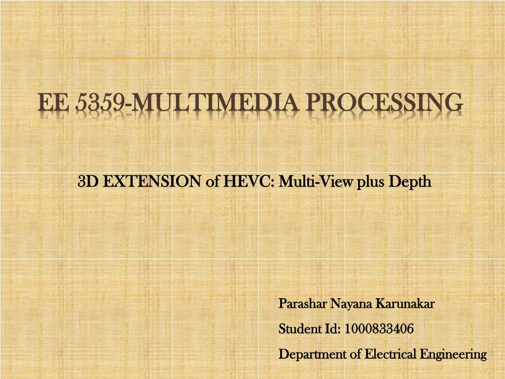 PPT - EE 5359-MULTIMEDIA PROCESSING PowerPoint Presentation