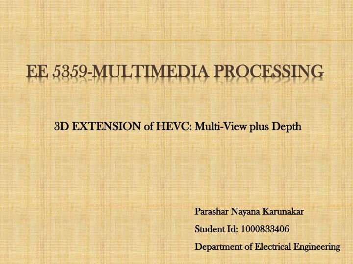 3d extension of hevc multi view plus depth n.