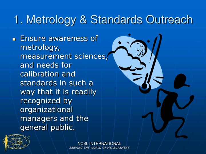 1. Metrology & Standards Outreach