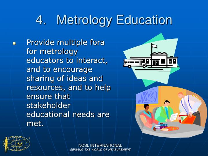 4.	Metrology Education
