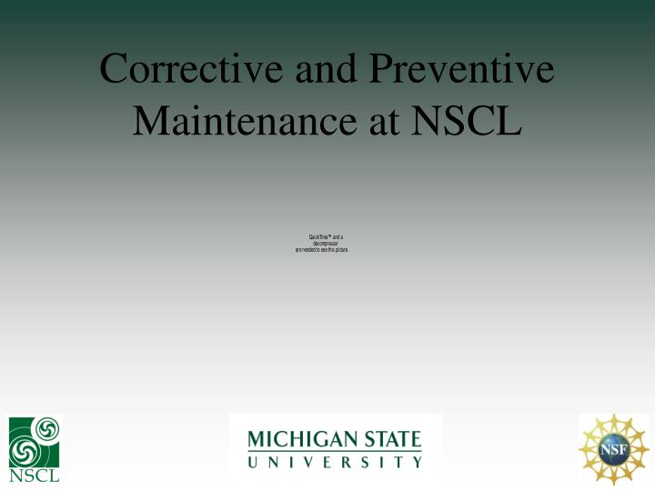 corrective and preventive maintenance at nscl n.