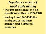 regulatory status of small scale mining