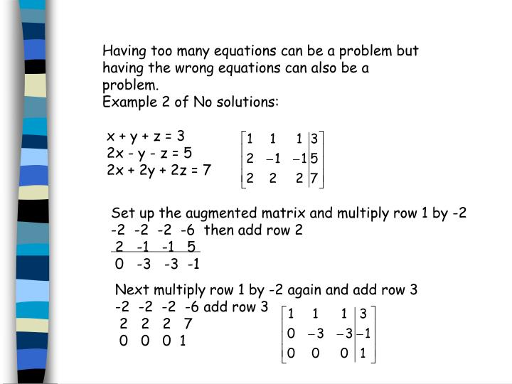 Having too many equations can be a problem but having the wrong equations can also be a problem.