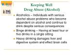 keeping well drug abuse alcohol