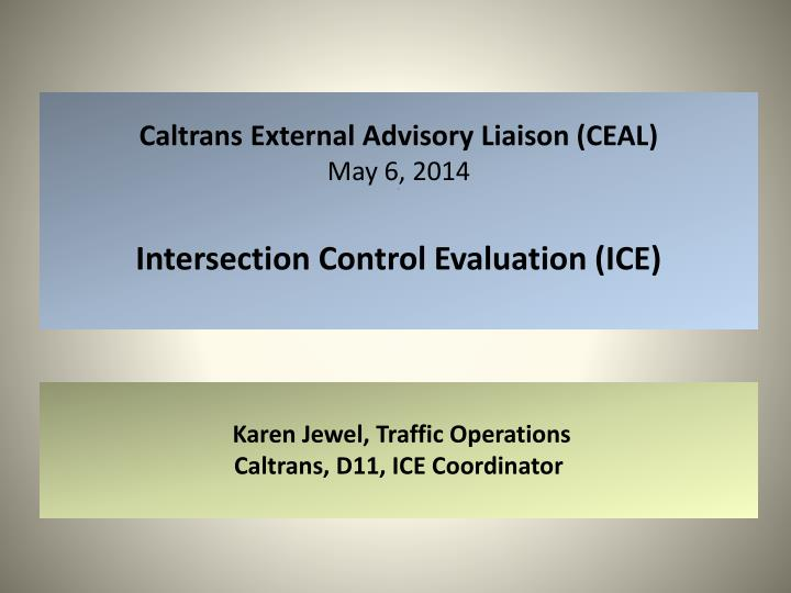 caltrans external advisory liaison ceal may 6 2014 f intersection control evaluation ice n.