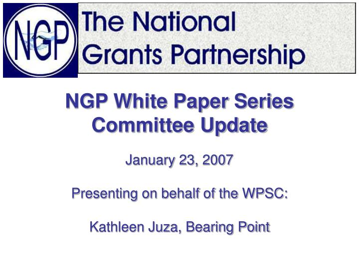 ngp white paper series committee update n.