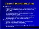 choice of ddd dddr mode