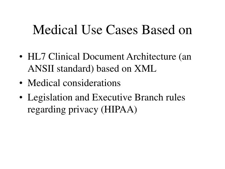 Medical use cases based on