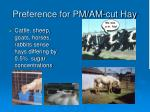 preference for pm am cut hay